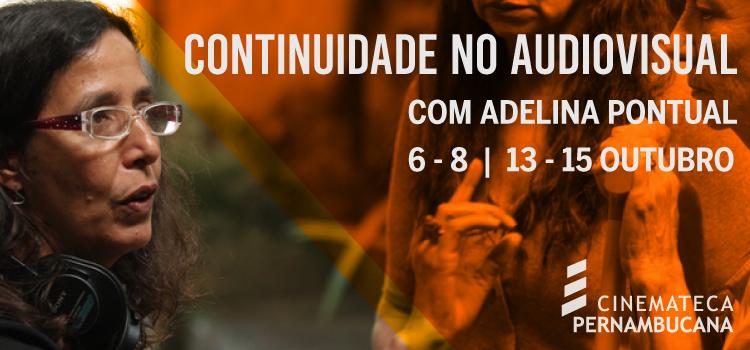 Cinemateca Pernambucana lança Oficina de Continuidade Audiovisual com Adelina Pontual